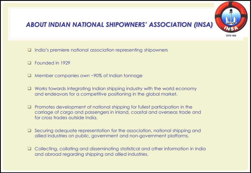 "ABOUT INDIAN NATIONAL SHIPOWNERS' ASSOCIATION (INSA)  India""s premiere national association representing"