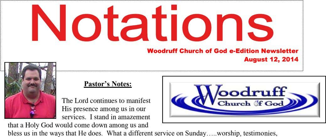 Woodruff Church of God e-Edition Newsletter August 12, 2014 Pastor's Notes: The Lord continues to