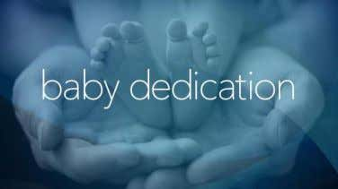 Membership August 31 10:30 AM service – Baby Dedication If you have a child that needs