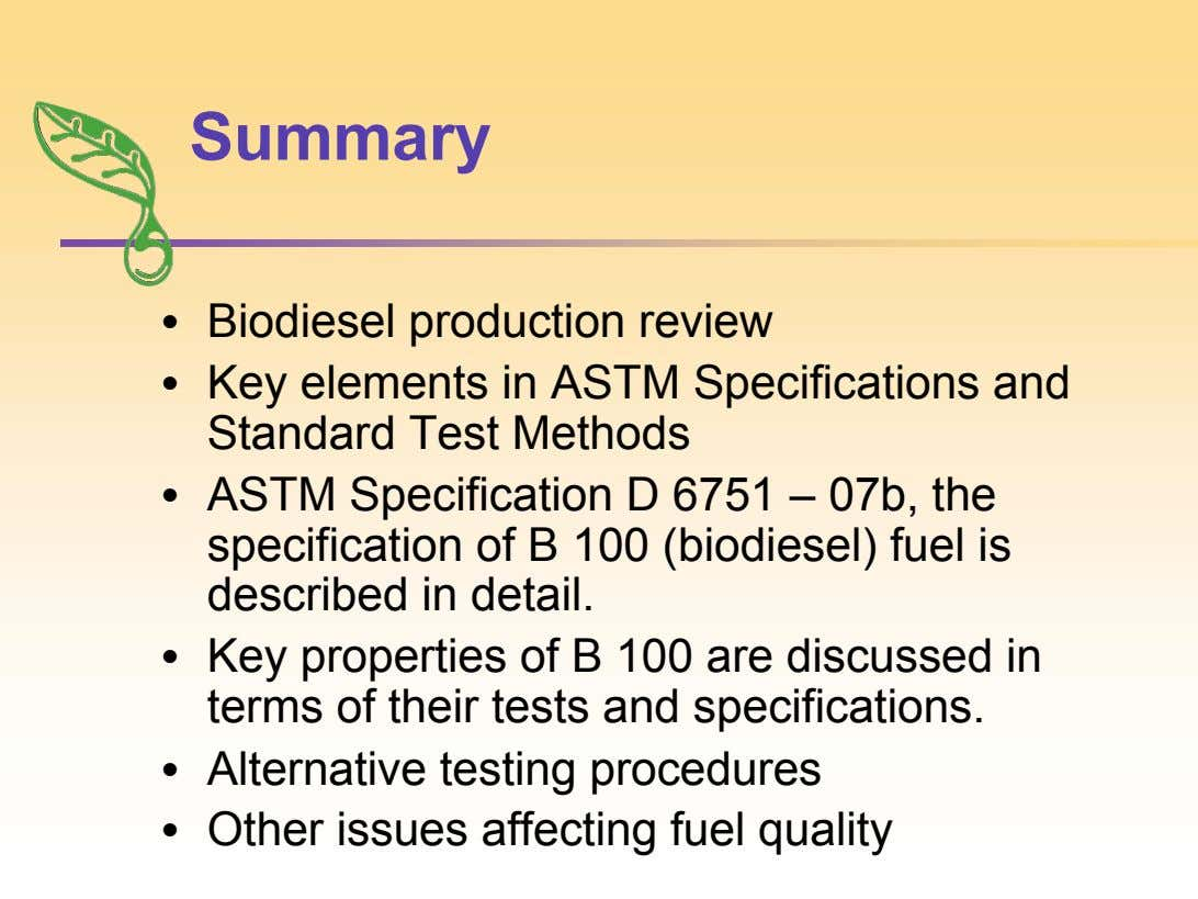 Summary • Biodiesel production review • Key elements in ASTM Specifications and Standard Test Methods •