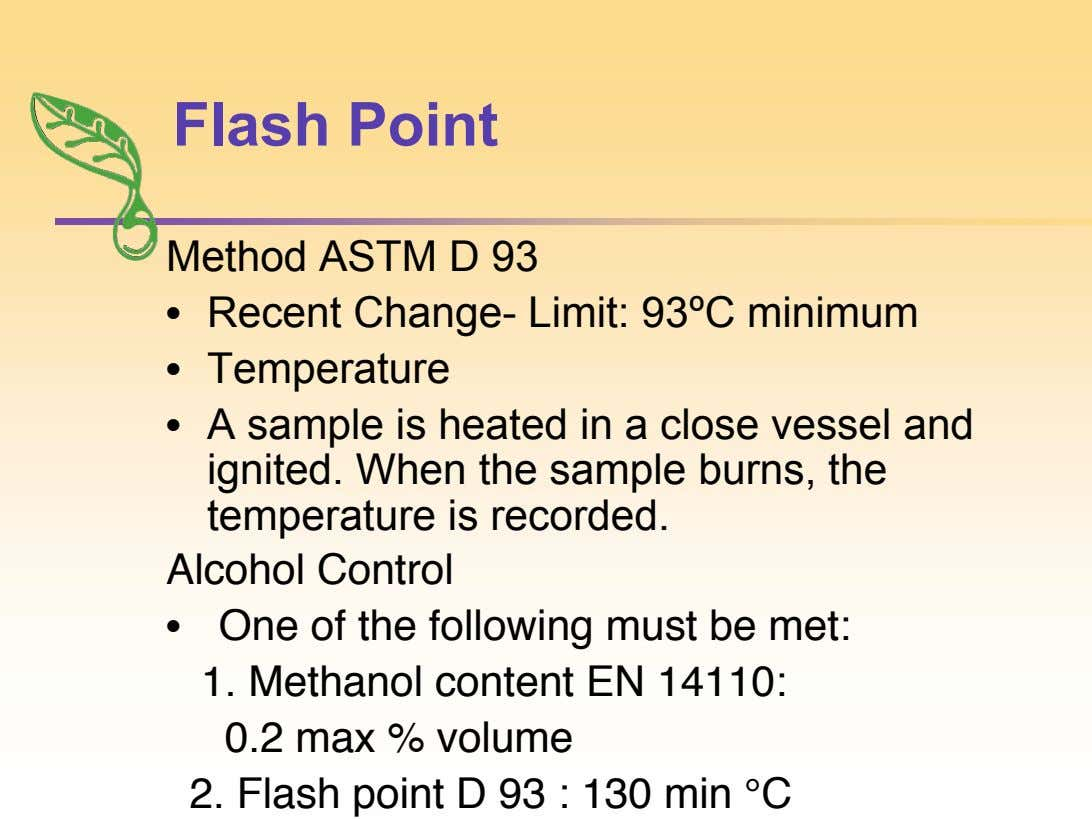 Flash Point Method ASTM D 93 • Recent Change- Limit: 93 ºC minimum • Temperature •