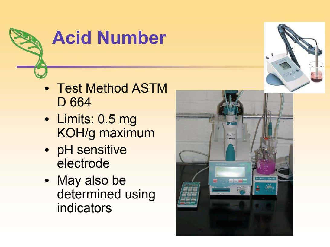 Acid Number • Test Method ASTM D 664 • Limits: 0.5 mg KOH/g maximum • pH