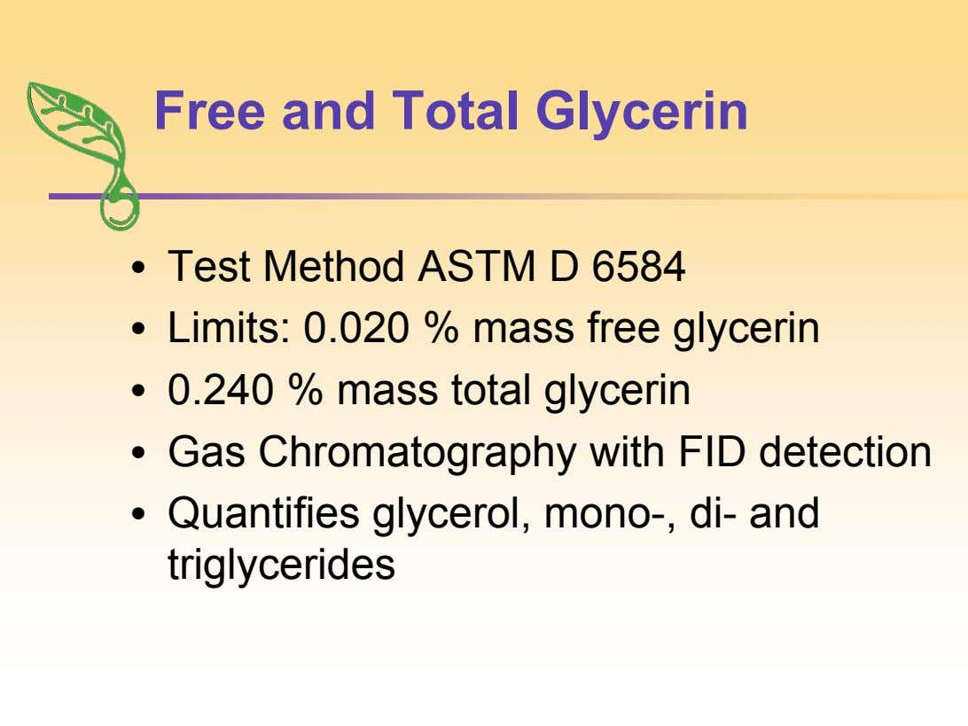 Free and Total Glycerin • Test Method ASTM D 6584 • Limits: 0.020 % mass free