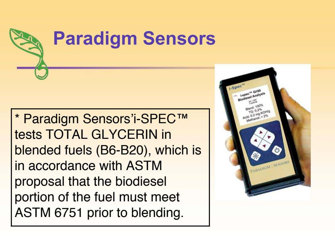 Paradigm Sensors * Paradigm Sensors !i-SPEC™ tests TOTAL GLYCERIN in blended fuels (B6-B20), which is in