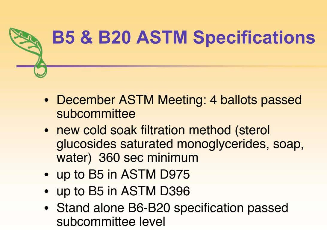 B5 & B20 ASTM Specifications • December ASTM Meeting: 4 ballots passed subcommittee • new cold