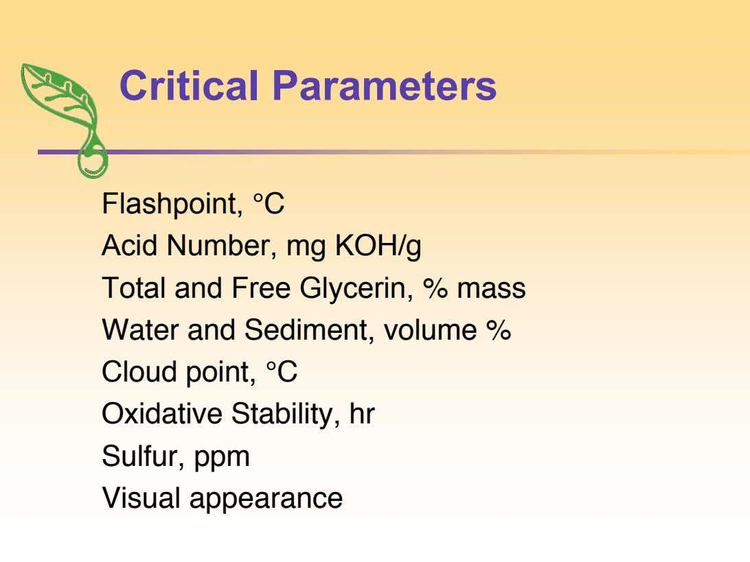 Critical Parameters Flashpoint, °C Acid Number, mg KOH/g Total and Free Glycerin, % mass Water and
