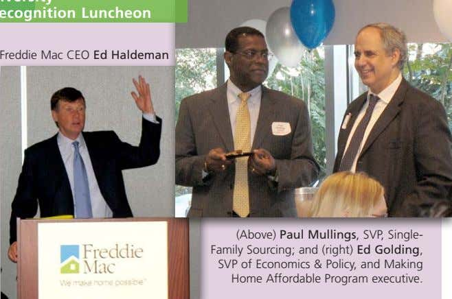 Freddie Mac CEO Ed haldeman (Above) Paul Mullings, SVP, Single- Family Sourcing; and (right) Ed