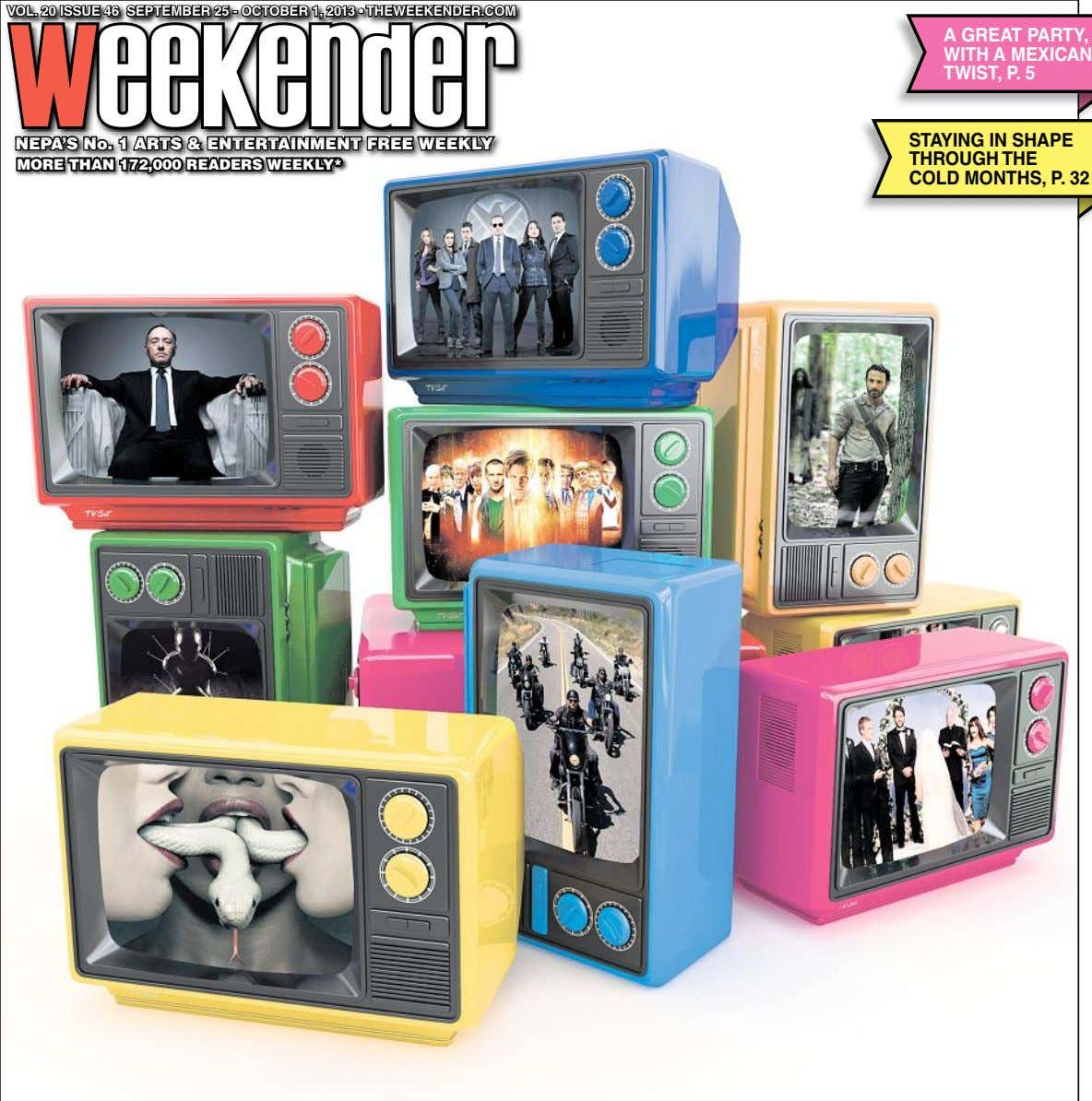 VOL. 20 ISSUE 46 SEPTEMBER 25 - OCTOBER 1, 2013 • THEWEEKENDER.COM weekender A GREAT