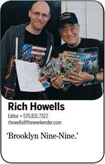 Rich Howells Editor • 570.831.7322 rhowells@theweekender.com 'Brooklyn Nine-Nine.'
