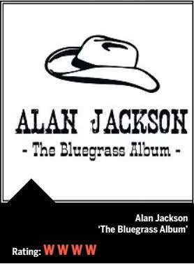 Alan Jackson 'The Bluegrass Album' Rating: W W W W