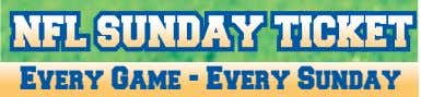 NFL NFL SUNDAY SUNDAY TICKET TICKET Every Game - Every Sunday