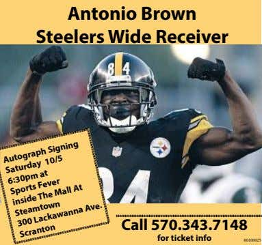 Antonio Brown Steelers Wide Receiver Call 570.343.7148 Autograph Signing for ticket info 80100025 Saturday at