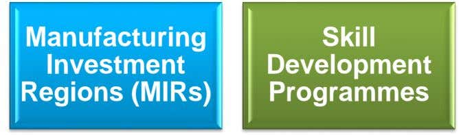 Manufacturing Skill Investment Regions (MIRs) Development Programmes