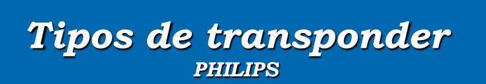 Tipos de transponder PHILIPS
