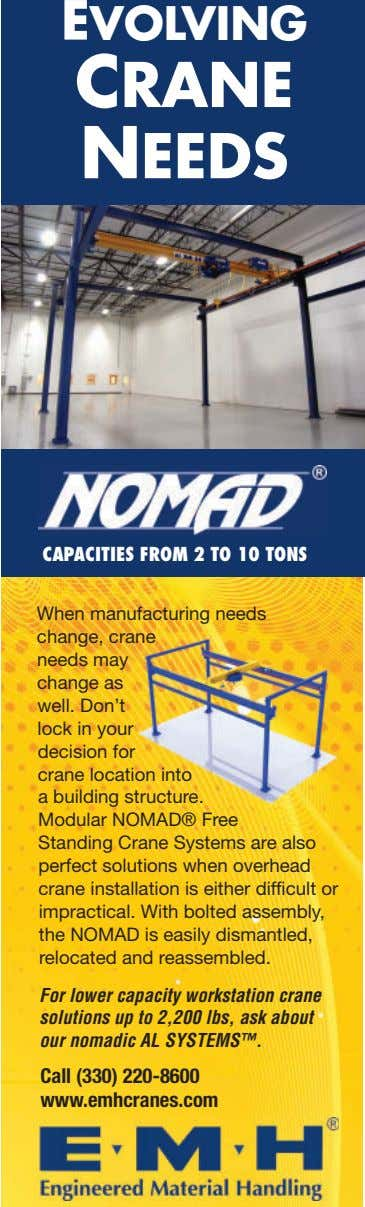 EVOLVING CRANE NEEDS CAPACITIES FROM 2 TO 10 TONS When manufacturing needs change, crane needs