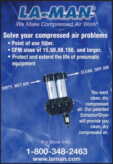 You want clean, dry compressed air. Our patented Extractor/Dryer will provide you clean, dry compressed