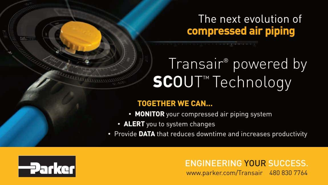 The next evolution of compressed air piping Transair ® powered by SCOUT ™ Technology TOGETHER