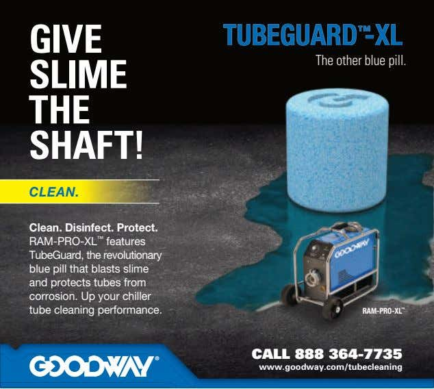 GIVE TUBEGUARD TUBEGUARD ™ ™ -XL -XL The other blue pill. SLIME THE SHAFT! CLEAN.