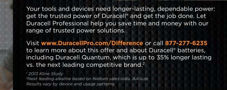 Your tools and devices need longer-lasting, dependable power: get the trusted power of Duracell® and
