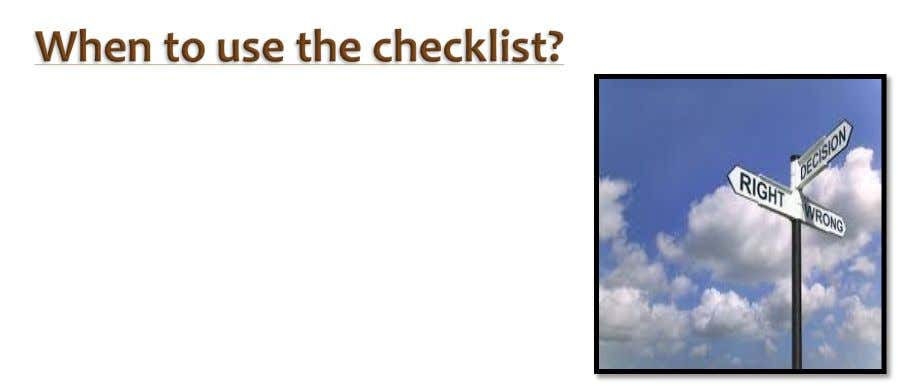  Is it important to use the check list when need.  We can not use