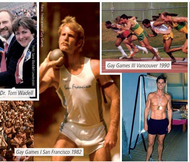 Gay Games III Vancouver 1990 Dr. Tom Wadell Gay Games I San Francisco 1982 Fotos: