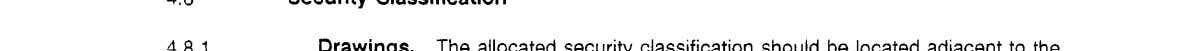 50858 PART 1 4.8 Security Classification 4.8.1 Drawings. The allocated security