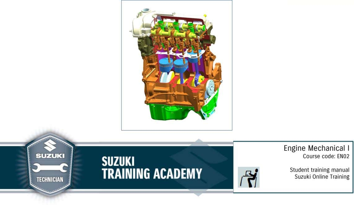 Engine Mechanical I Course code: EN02 Student training manual Suzuki Online Training