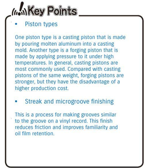 • Piston types One piston type is a casting piston that is made by pouring