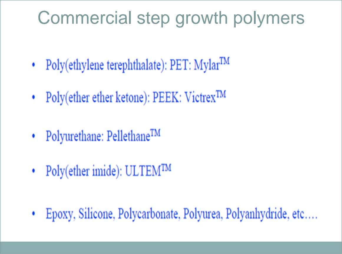 Commercial step growth polymers