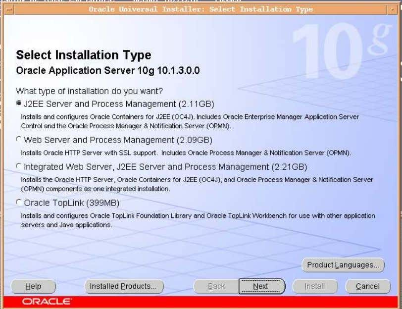 Application Server 10g 3 of 13 12. Click on Yes to continue. 13. Select the first