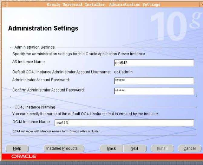 Document for Oracle Application Server 10g 5 of 13 16. Give an instance name, admin password