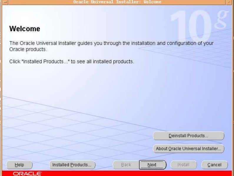 9. Go to installation path and find the .runInstaller 10. Execute .runInstaller 11. Click on Next
