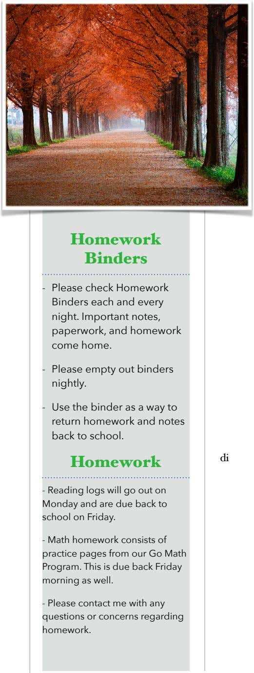 No. 3 Homework Binders - Please check Homework Binders each and every night. Important notes,