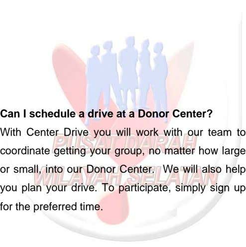 Can I schedule a drive at a Donor Center? With Center Drive you will work