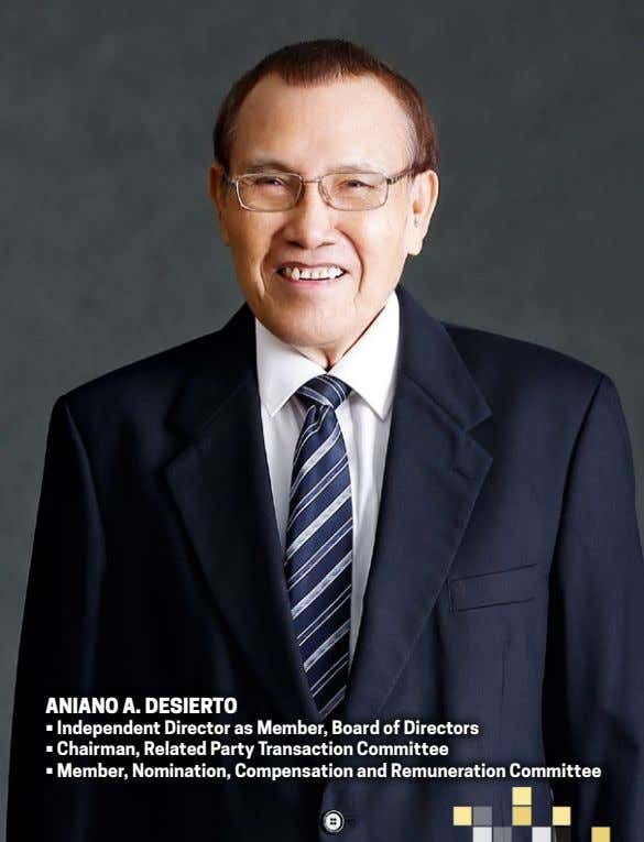 aniano a. desierTo • Independent Director as Member, Board of Directors • Chairman, Related Party