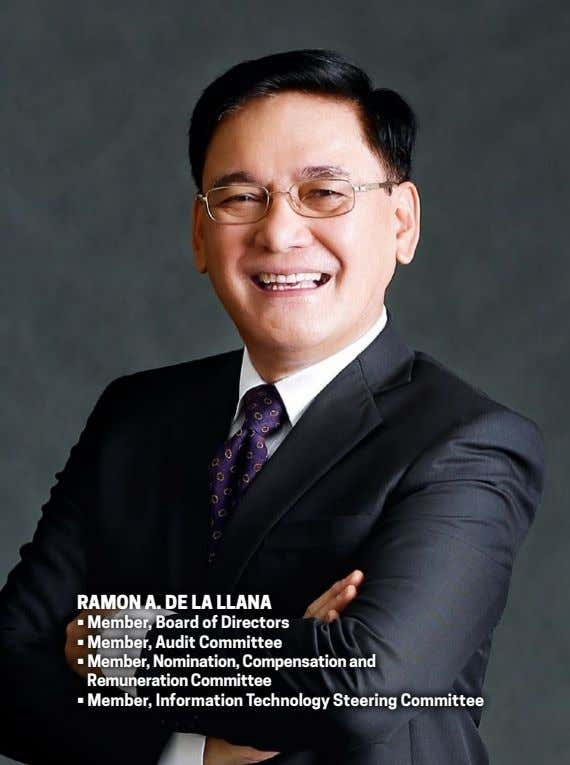 ramon a. de la llana • Member, Board of Directors • Member, Audit Committee •