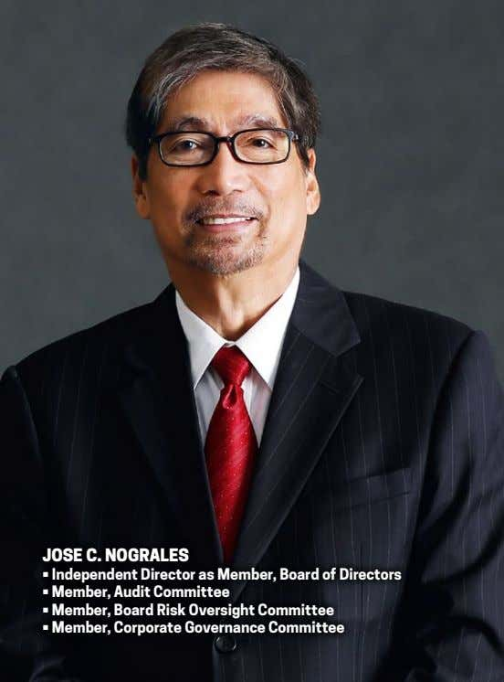 Jose c. nograles • Independent Director as Member, Board of Directors • Member, Audit Committee