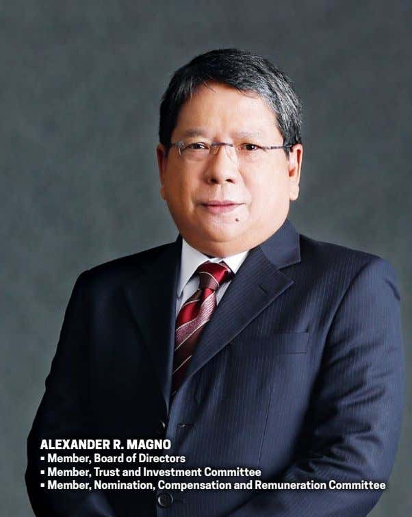 alexander r. magno • Member, Board of Directors • Member, Trust and Investment Committee •