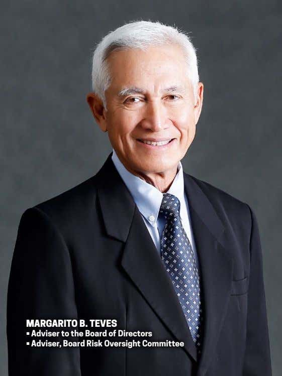 margariTo b. Teves • Adviser to the Board of Directors • Adviser, Board Risk Oversight