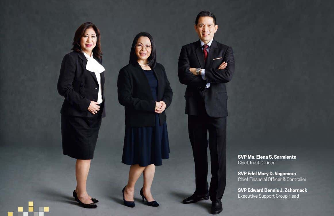 SVP Ma. Elena S. Sarmiento Chief Trust Officer SVP Edel Mary D. Vegamora Chief Financial