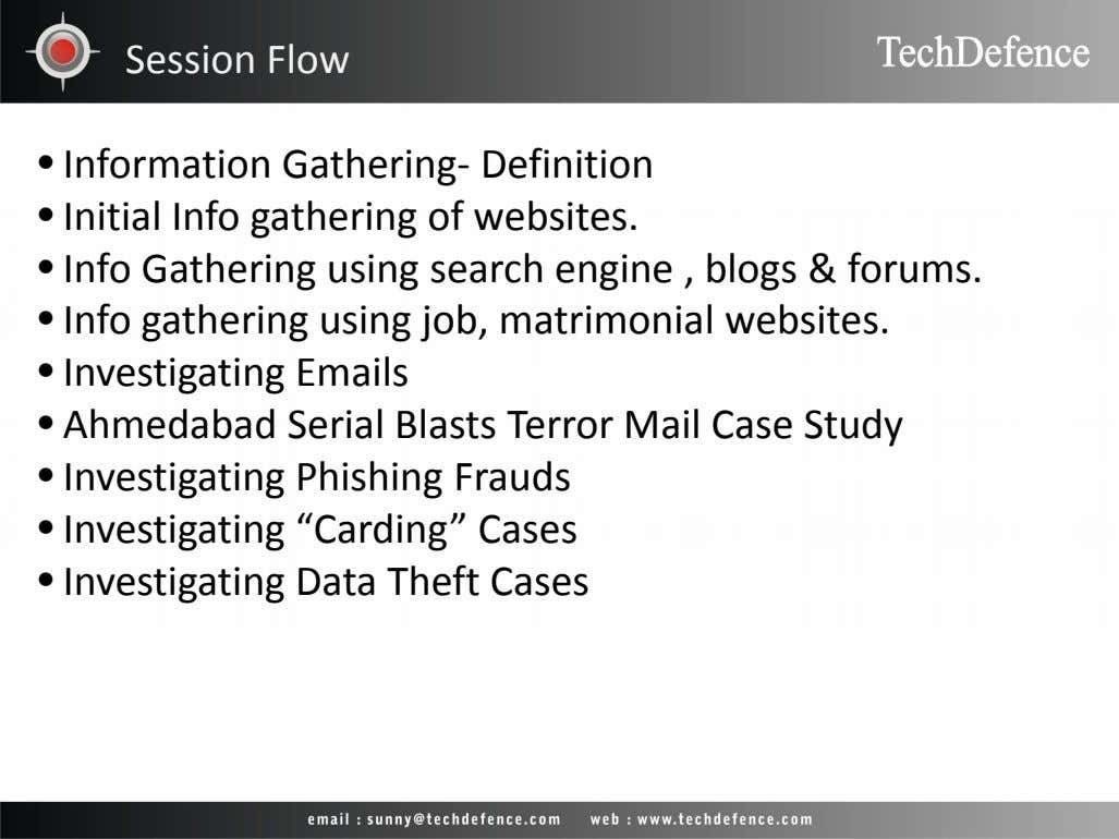 Session Flow • Information Gathering- Definition • Initial Info gathering of websites. • Info Gathering