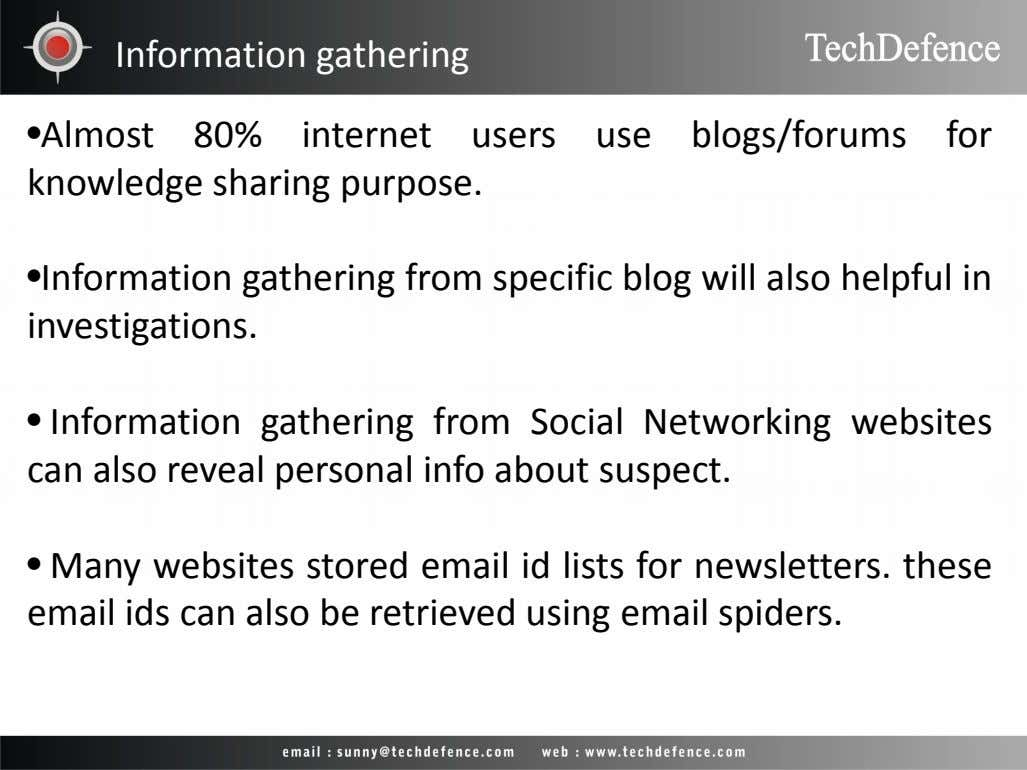 Information gathering •Almost 80% internet users use blogs/forums for knowledge sharing purpose. •Information