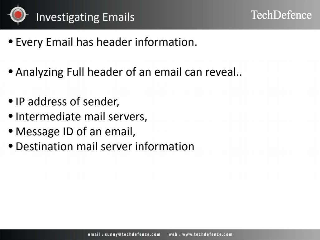 Investigating Emails • Every Email has header information. • Analyzing Full header of an email