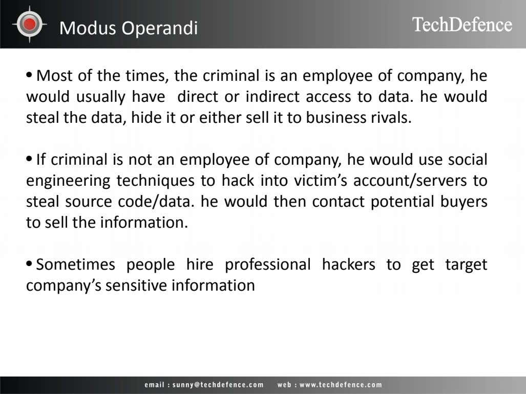 Modus Operandi • Most of the times, the criminal is an employee of company, he