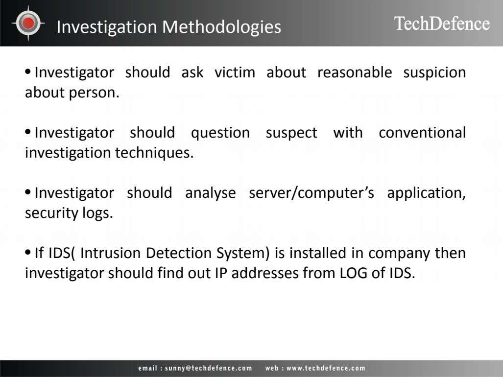 Investigation Methodologies • Investigator about person. should ask victim about reasonable suspicion •