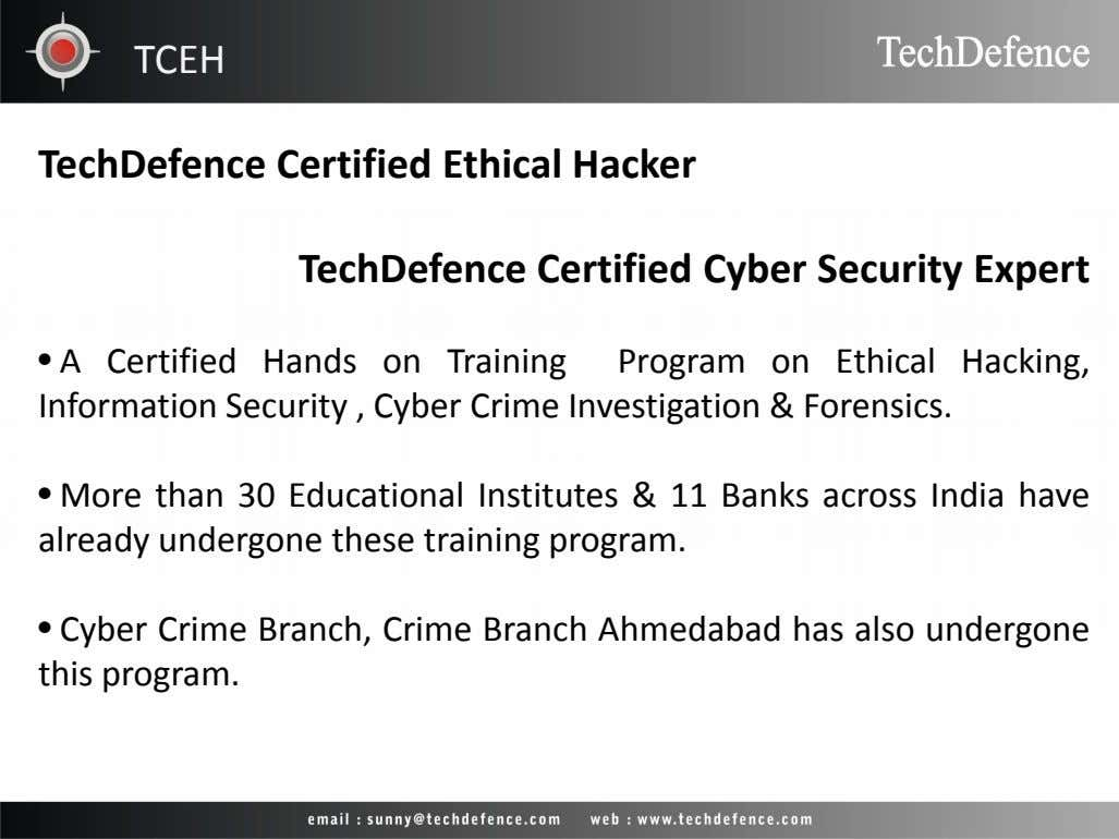 TCEH TechDefence Certified Ethical Hacker TechDefence Certified Cyber Security Expert • A Certified Hands on