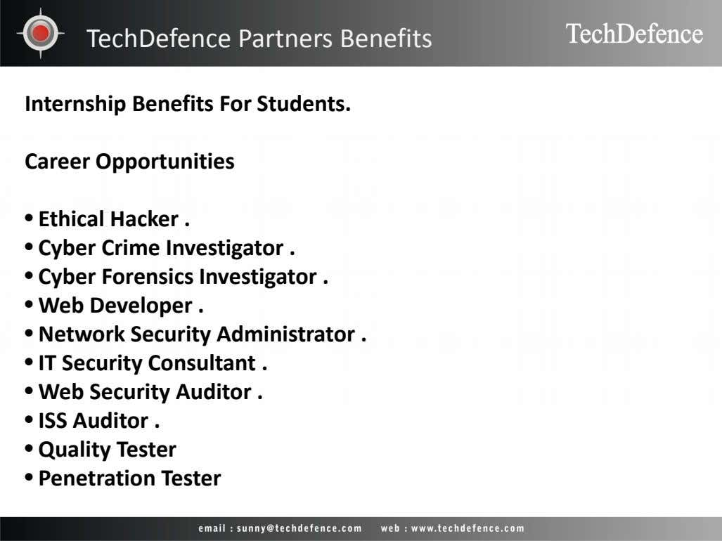 TechDefence Partners Benefits Internship Benefits For Students. Career Opportunities • Ethical Hacker . • Cyber