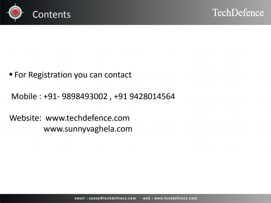 Contents • For Registration you can contact Mobile : +91- 9898493002 , +91 9428014564 Website: