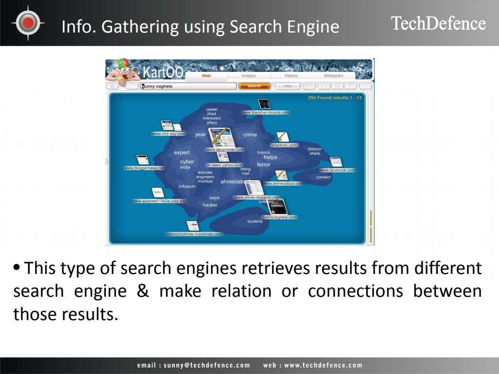 Info. Gathering using Search Engine • This type of search engines retrieves results from different