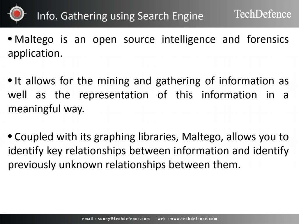 Info. Gathering using Search Engine • Maltego is an open source intelligence and forensics application.